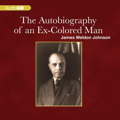 The Autobiography of an Ex-Colored Man by James Weldon Johnson audiobook