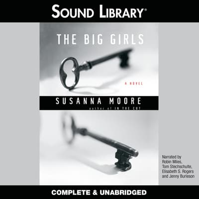 The Big Girls by Susanna Moore audiobook