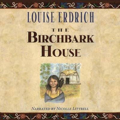 The Birchbark House by Louise Erdrich audiobook