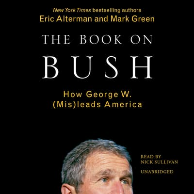 The Book on Bush by Eric Alterman audiobook