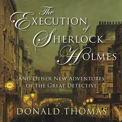 The Execution of Sherlock Holmes by Donald Thomas audiobook