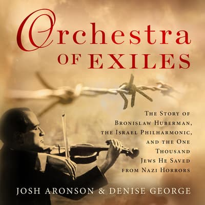 Orchestra of Exiles by Josh Aronson audiobook