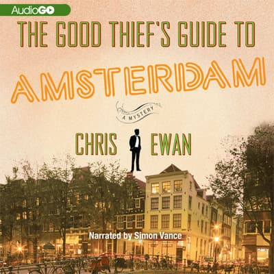 The Good Thief's Guide to Amsterdam by Chris Ewan audiobook