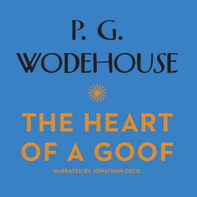 The Heart of a Goof by P. G. Wodehouse audiobook
