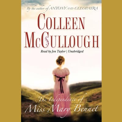 The Independence of Miss Mary Bennet by Colleen McCullough audiobook