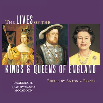 The Lives of the Kings and Queens of England by Antonia Fraser audiobook