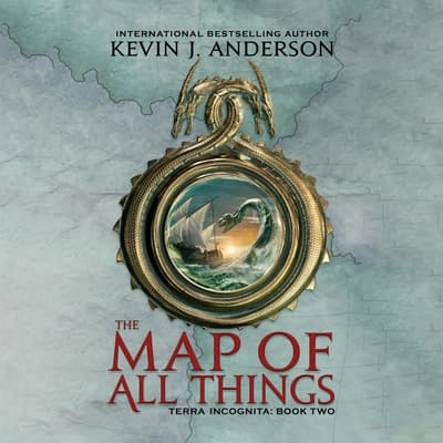 The Map of All Things by Kevin J. Anderson audiobook