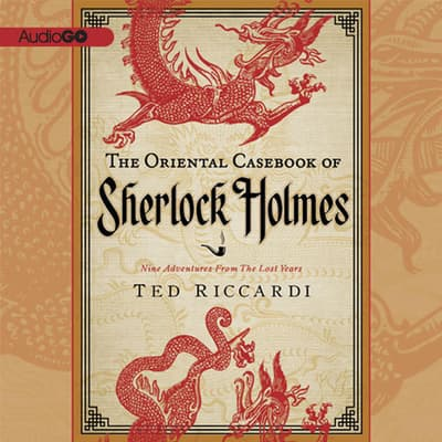 The Oriental Casebook of Sherlock Holmes by Ted Riccardi audiobook