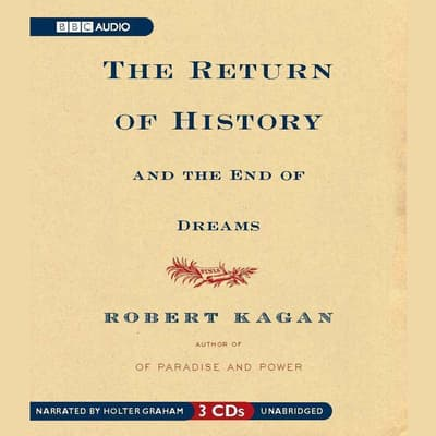 The Return of History and the End of Dreams by Robert Kagan audiobook