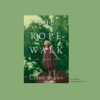 The Rope Walk by Carrie Brown audiobook