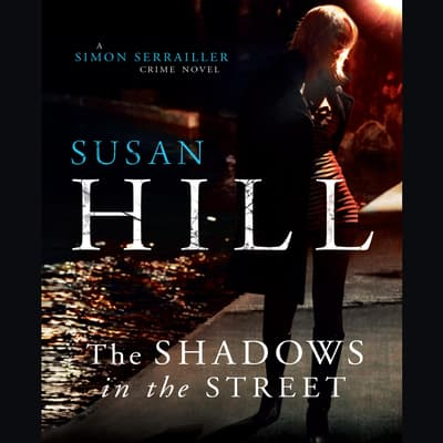 The Shadows in the Street by Susan Hill audiobook
