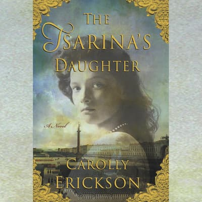 The Tsarina's Daughter by Carolly Erickson audiobook