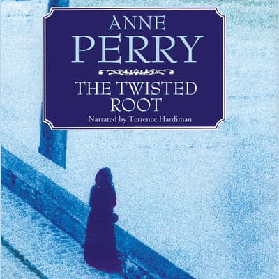 The Twisted Root by Anne Perry audiobook