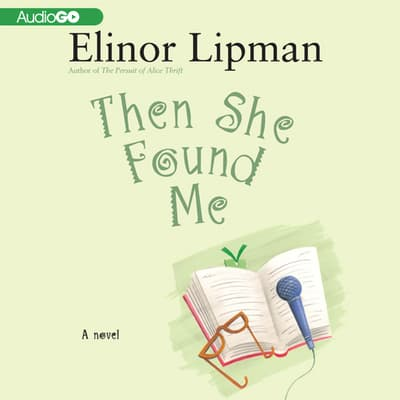 Then She Found Me by Elinor Lipman audiobook