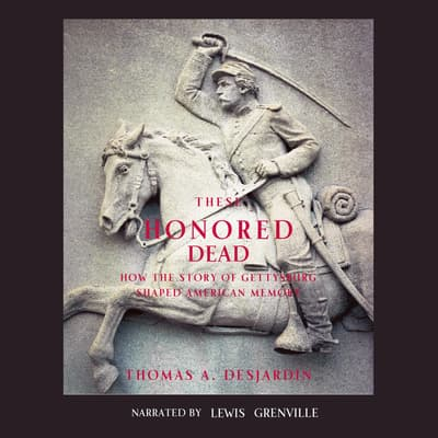 These Honored Dead by Thomas A. Desjardin audiobook