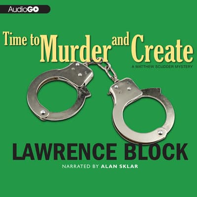 Time to Murder and Create by Lawrence Block audiobook
