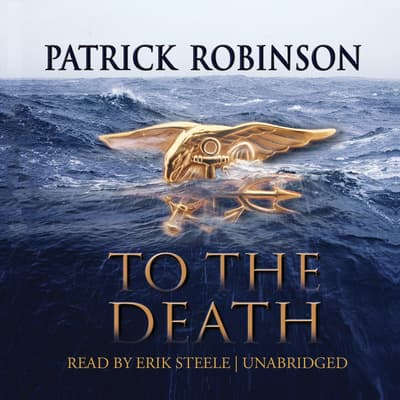 To the Death by Patrick Robinson audiobook