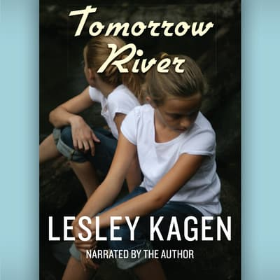 Tomorrow River by Lesley Kagen audiobook