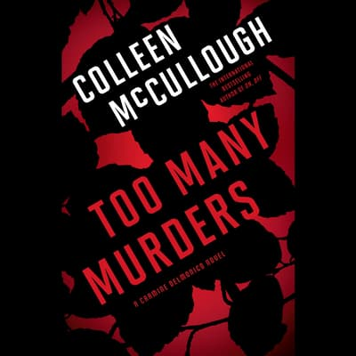 Too Many Murders by Colleen McCullough audiobook