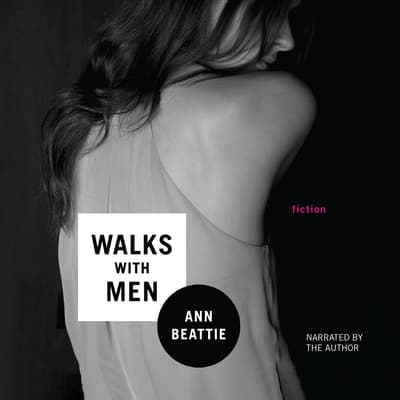 Walks with Men by Ann Beattie audiobook