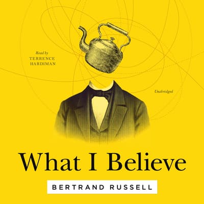 What I Believe by Bertrand Russell audiobook