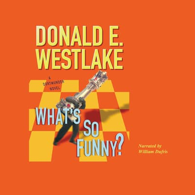 What's So Funny? by Donald E. Westlake audiobook