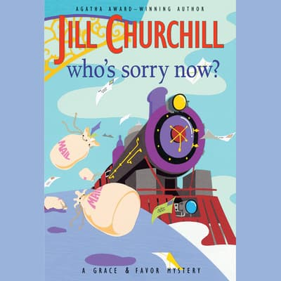 Who's Sorry Now? by Jill Churchill audiobook