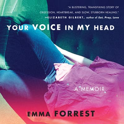 Your Voice in My Head by Emma Forrest audiobook