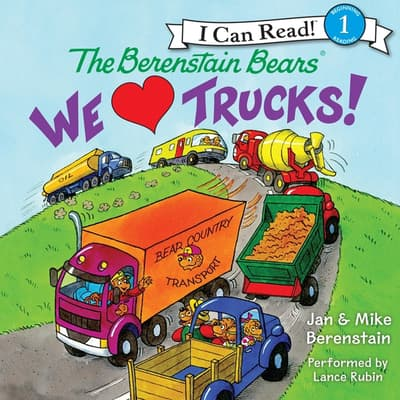 The Berenstain Bears: We Love Trucks! by Jan Berenstain audiobook