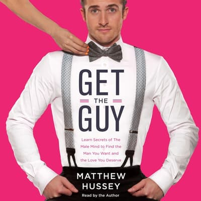 Get the Guy by Matthew Hussey audiobook