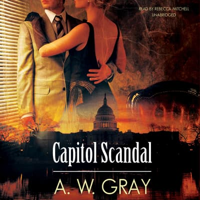 Capitol Scandal by A. W. Gray audiobook