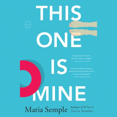 This One Is Mine by Maria Semple audiobook
