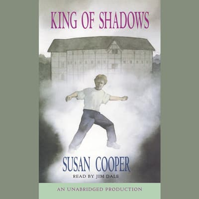 King of Shadows by Susan Cooper audiobook
