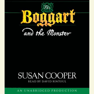 The Boggart and the Monster by Susan Cooper audiobook