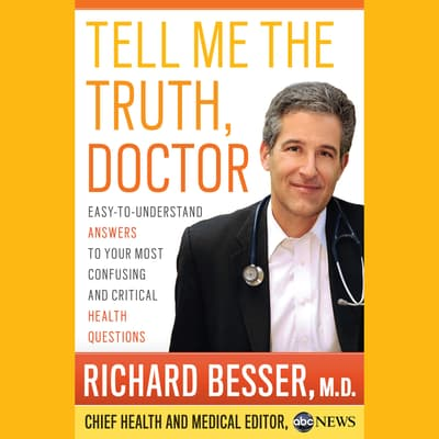 Tell Me the Truth, Doctor Unabridged DA by Richard Besser audiobook