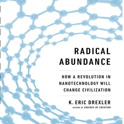 Radical Abundance by K. Eric Drexler audiobook