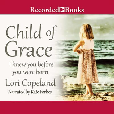 Child of Grace by Lori Copeland audiobook