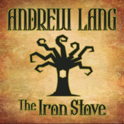The Iron Stove by Andrew Lang audiobook