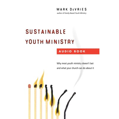 Sustainable Youth Ministry by Mark DeVries audiobook