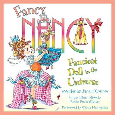 Fancy Nancy: Fanciest Doll in the Universe by Jane O'Connor audiobook