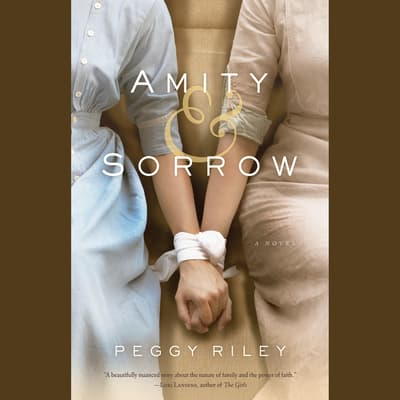 Amity & Sorrow by Peggy Riley audiobook