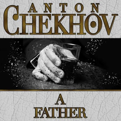 A Father by Anton Chekhov audiobook