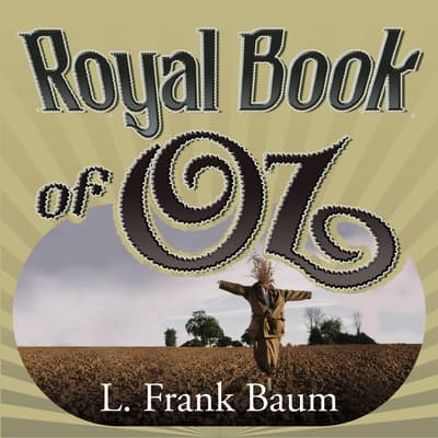 The Royal Book of Oz by L. Frank Baum audiobook