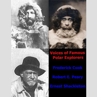 Voices of Famous Polar Explorers by Frederick Albert Cook audiobook