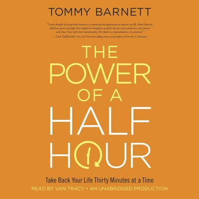 The Power of a Half Hour by Tommy Barnett audiobook