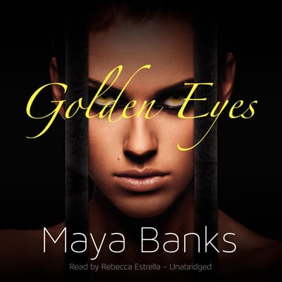 Golden Eyes by Maya Banks audiobook