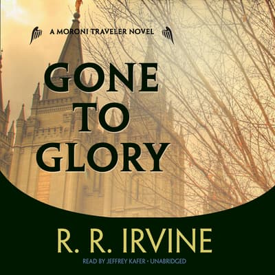Gone to Glory by Robert R. Irvine audiobook