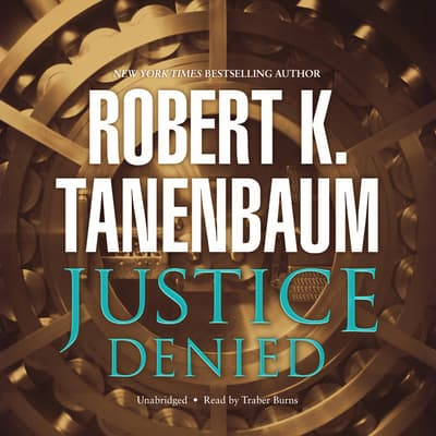 Justice Denied by Robert K. Tanenbaum audiobook
