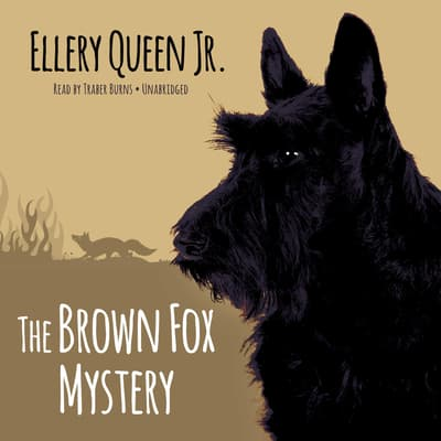 The Brown Fox Mystery by Ellery Queen audiobook