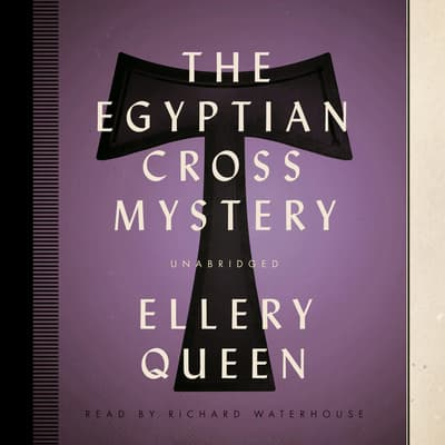 The Egyptian Cross Mystery by Ellery Queen audiobook